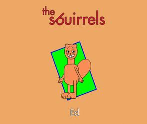 The Sbuirrels Characters: Ed