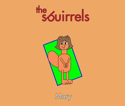 The Sbuirrels Characters: Mary