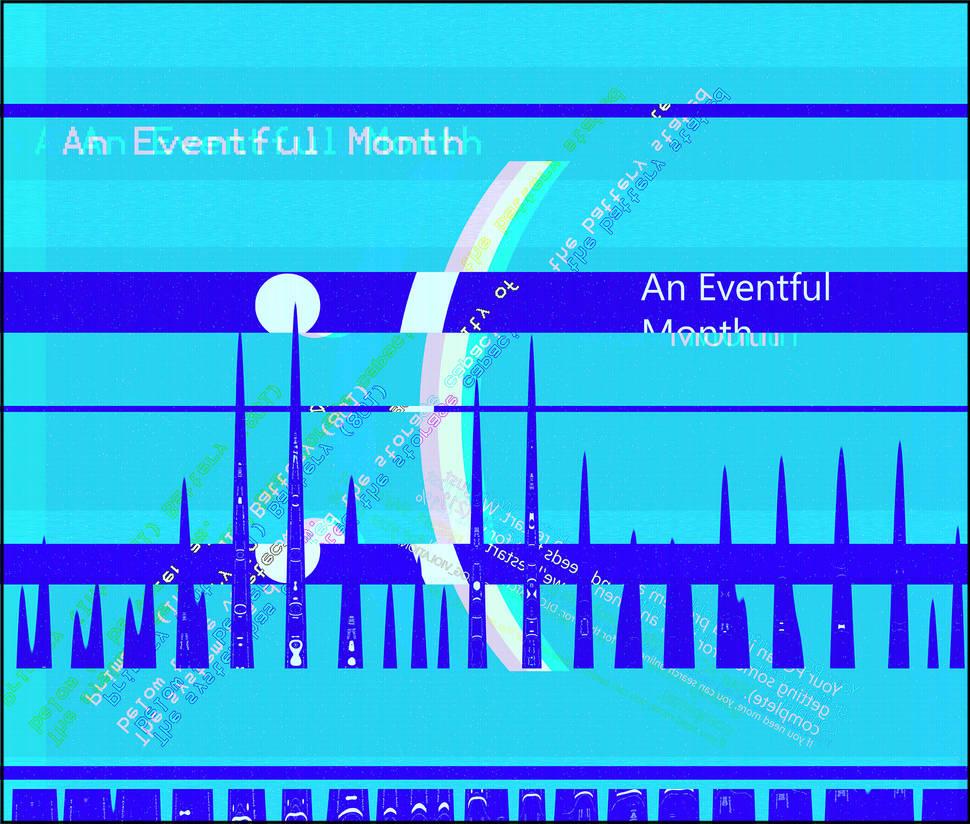 An Eventful Month