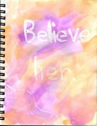 Visual Journal - 'Believe Her' by shrewdcat