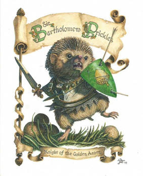 Sir Barty Prickles, Knight of the Golden Acorn
