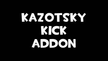 Kazotsky Kick AddOn by GeodesicDragon