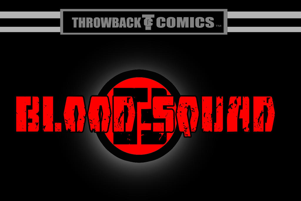 Throwback comics presents BLOOD SQAUD by RWhitney75 on DeviantArt