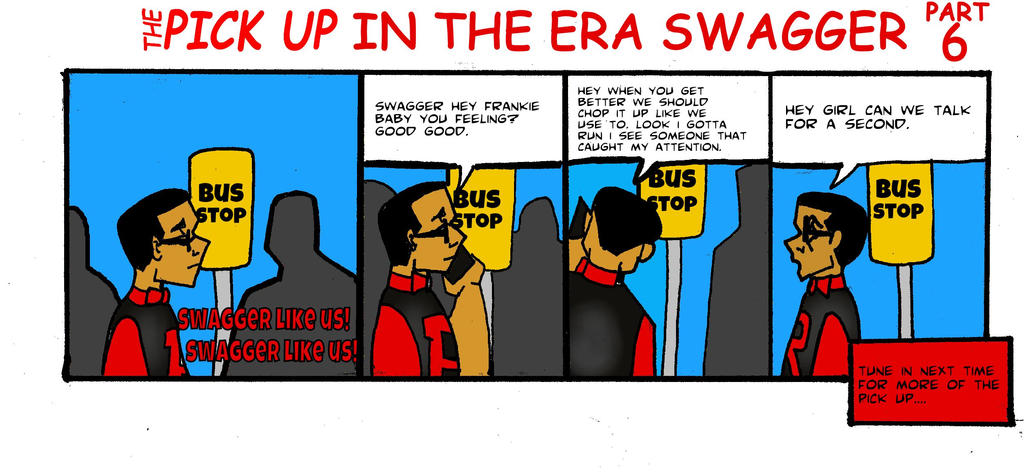 The Pick Up in the Era of swagger part 6 by RWhitney75