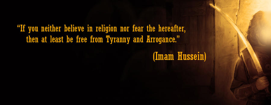 Non Muslim Perspective On The Revolution Of Imam Hussain: Imam Hussein Quote By Bahez On DeviantArt