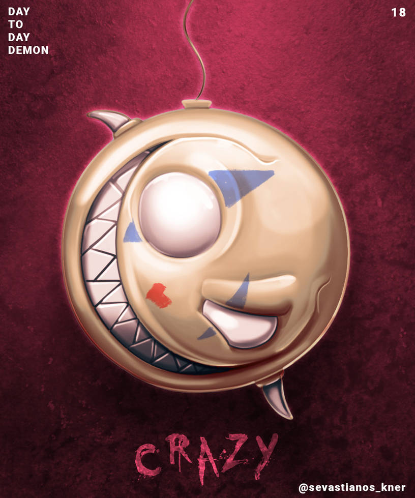 Day to day Demon 18 (Crazy)