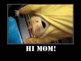 Hi Mom! by PhantomGirl