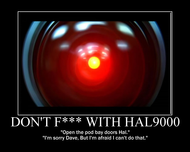 Don't F--- with Hal9000 by Volts48