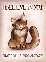I believe in you! - Motivational kitty by ShinePawArt