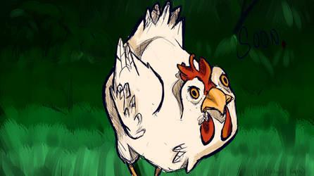 Chicken Soon by checkeredchicken