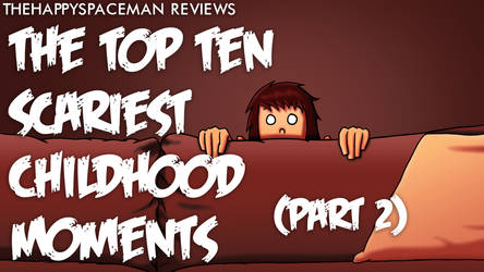 Top 10 Scariest Childhood Moments (Part 2)