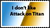 Not a fan of Attack on Titan by Ninja-Froggy