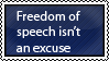 Requested Stamp: Freedom of Speech isn't an excuse