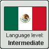 Mexican Spanish Level: Intermediate