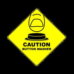 Caution: Button Masher