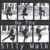 Do The SILLY WALK by poppit95miyu