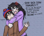 Stay back, STAN FANGIRLS