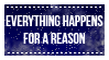 Everything Happens for a Reason by V4nill4