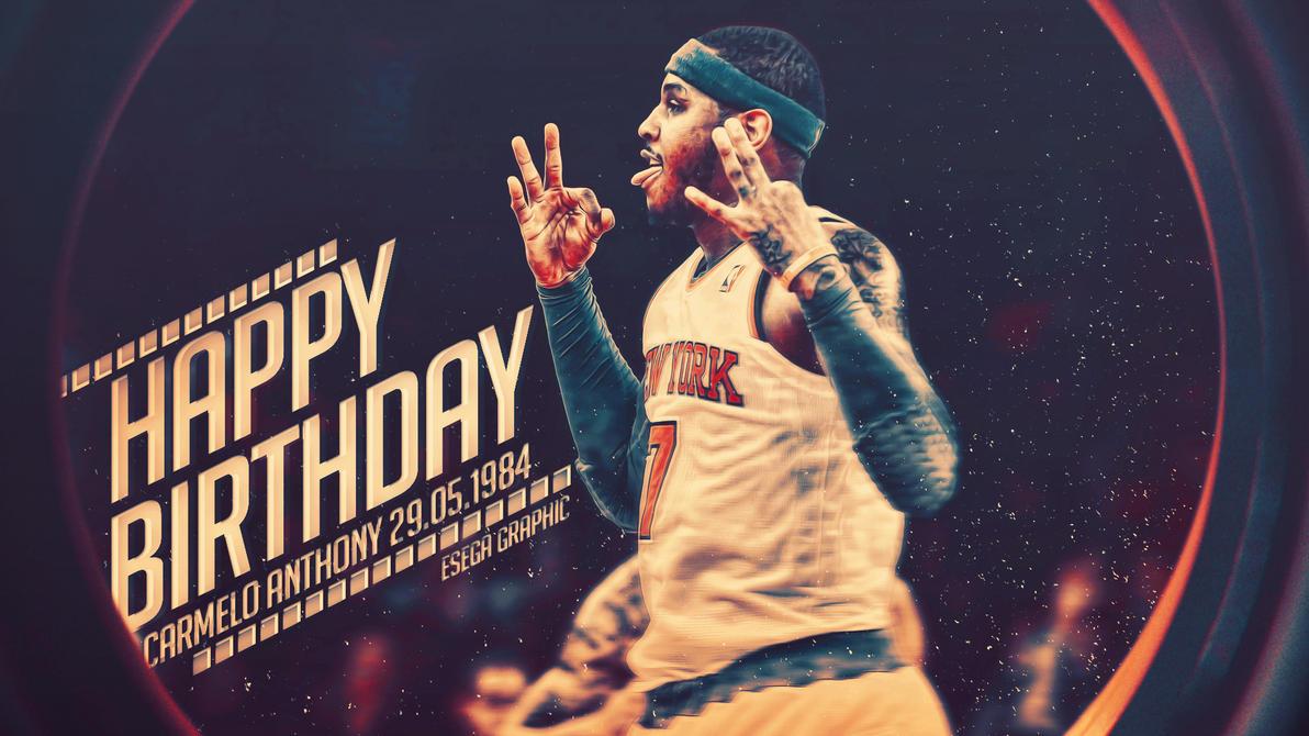 Carmelo Anthony Nyk Wallpaper - Happy Birthday by EsegaGraphic