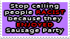 Not all Sausage Party fans are racist stamp by NintendoRainbow