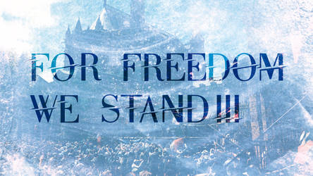 For freedom we stand!!! by LeyendaV