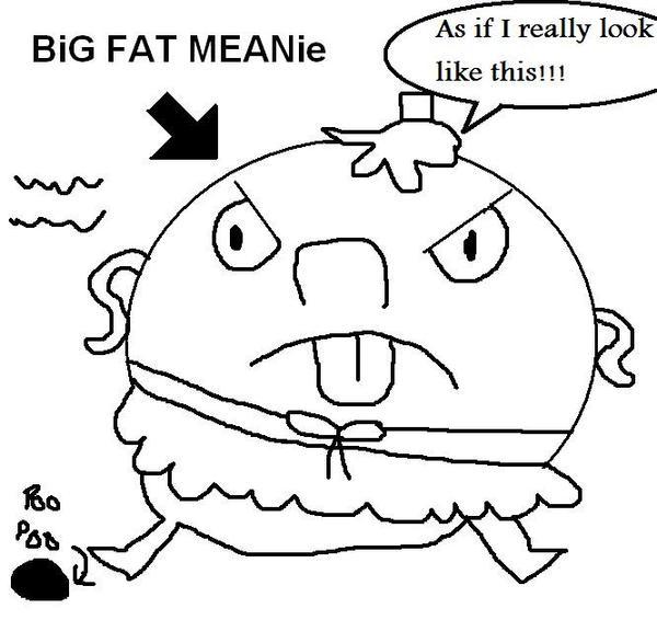 Big Fat Meanie by Hunter-Arkaman