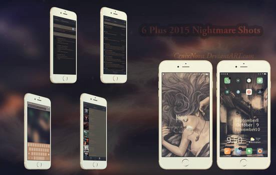 6 Plus 2015 Nightmare Shots