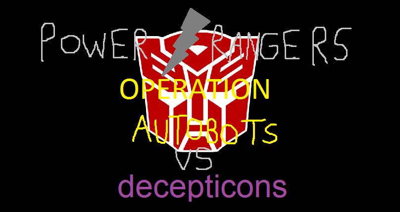 power rangers operation autobots vs decepticons by coleroboman on