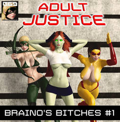 Adult Justice: Braino's Bitches #1 Cover by B69comics