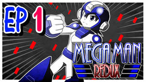 Mega Man Redux Visual Novel Episode 1