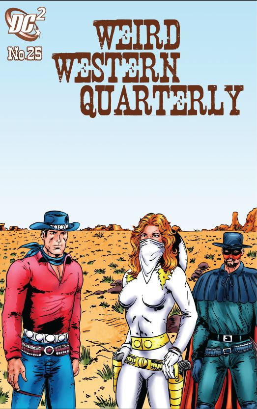 DC2: Weird Western Quarterly #25 by joeyjarin