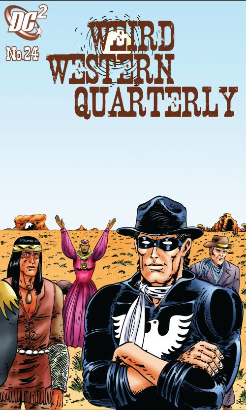 DC2: Weird Western Quarterly #24 by joeyjarin
