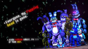 F**king Bonnie -_-