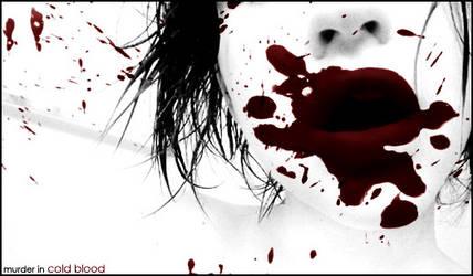 murder in COLD BLOOD