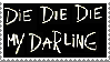 Die, Die, Die My Darling Stamp by LingLing927