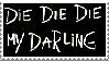 Die, Die, Die My Darling Stamp by LingLing927