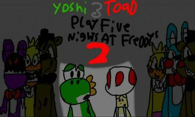 yoshi and toad play fnaf 2mariomario9090 on deviantart