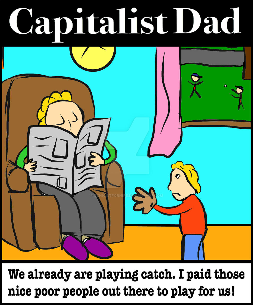 Capitalist Dad on Playing Catch by ethicistforhire