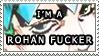 I Am A Rohan Fucker by DeviantArtStampMaker