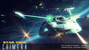 Star Trek: Chimera - 4.3: The House of Duras Pt. I