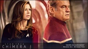 Star Trek: Chimera - 6.2: Born In Darkness