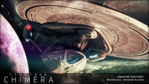 Star Trek: Chimera 6.11 - Imagine The Fire