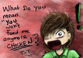 No more chicken? by kelv89