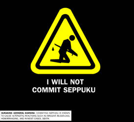 I WILL NOT COMMIT SEPPUKU by VixenFinder