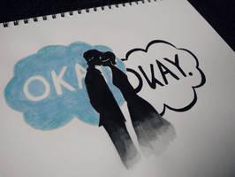 Okay? Okay. by ScaredOfReality
