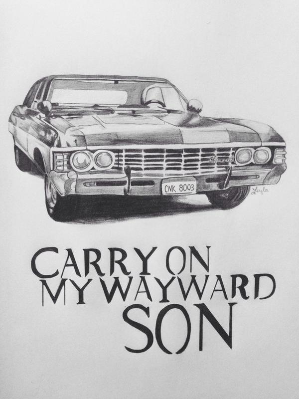 Carry On My Wayward Son  by ScaredOfReality on DeviantArt