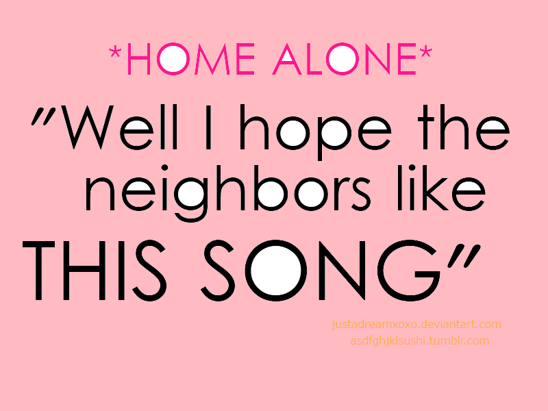 word quote - \'home alone\' by JustADreamX0X0 on DeviantArt