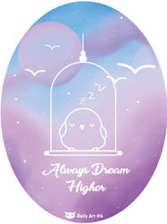 Dream Higher - Daily Art #6 by WFpeonix