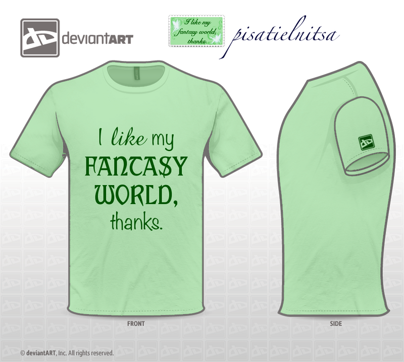 Quote T-Shirt: Fantasy World by MotleyDreams