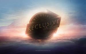 Exclusive reclusive